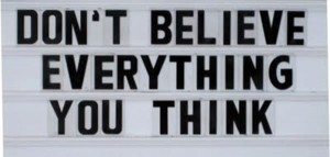 thinking Dont-Believe-Think