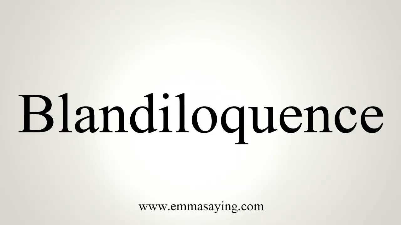 blandifiquence word