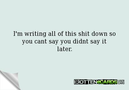 writing shit down