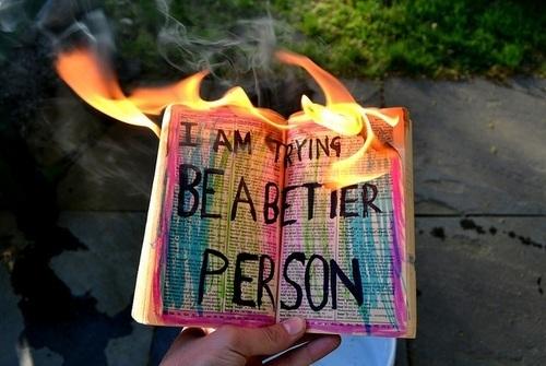 fire better person