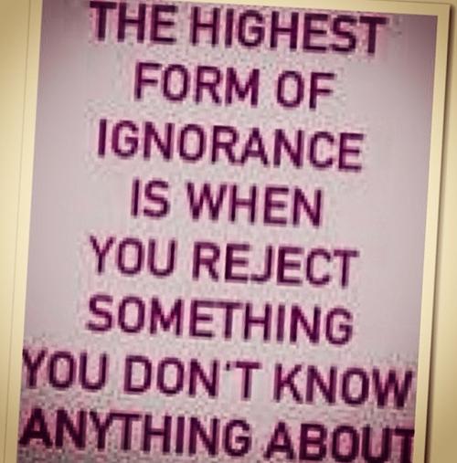 ignorance highest form
