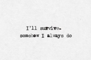 survive always do