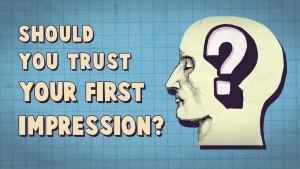 first impression trust last