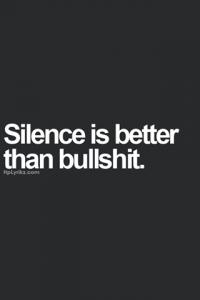 silence is better