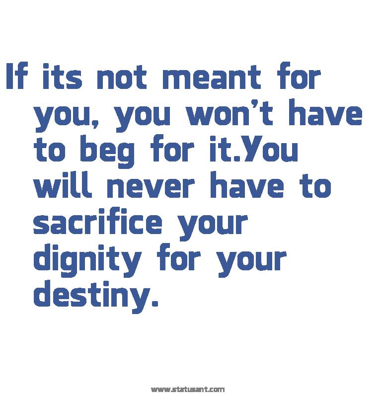 dignity destiny beg