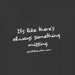 always something missing