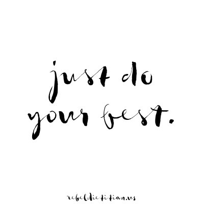 just do your best