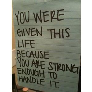 life strong enough