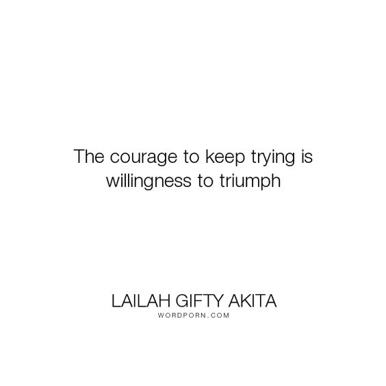 courage to keep trying succeed try