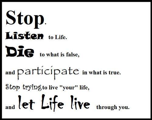 stop listen live life participate