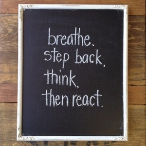 think breathe and react