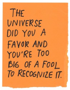 universe-did-you-a-favor-flee