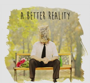a-better-reality-false-hope