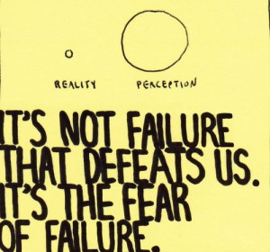 reality perception fear defeats us failure