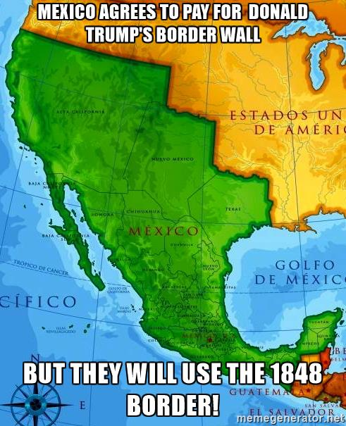 mexico will pay for the wall 1848