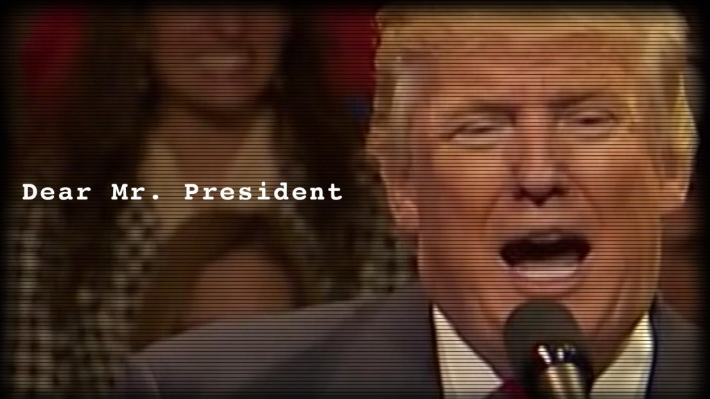 Trump Dear Mr President